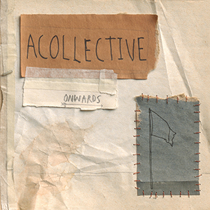 Acollective, Onwards